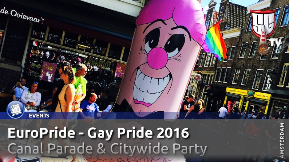 EUROPRIDE Gay Pride Amsterdam 2016 HIGHLIGHTS Canal Parade & Citywide Party