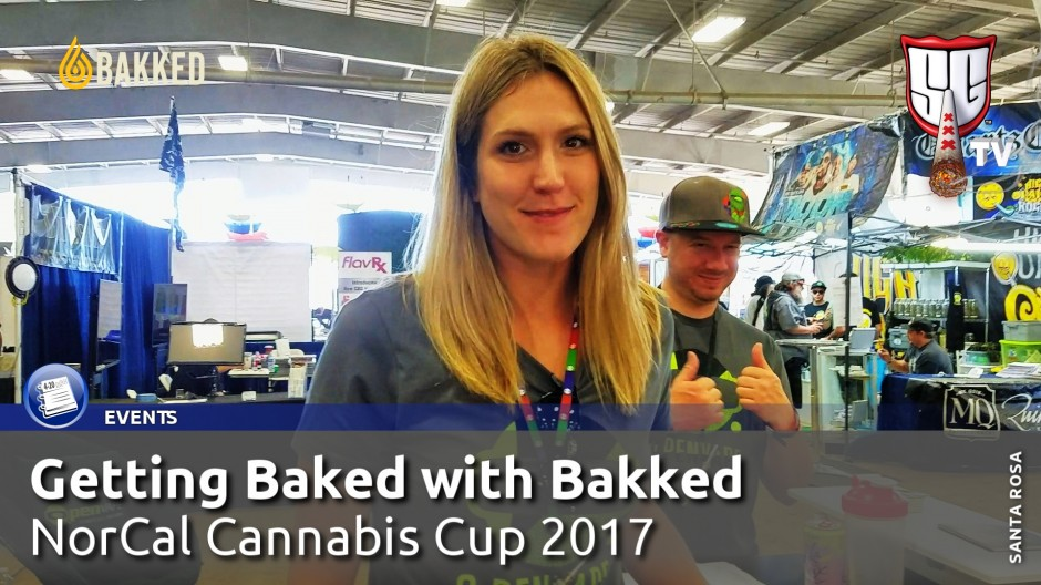 Getting Baked with Bakked - NorCal Cannabis Cup 2017 - Smokers Guide TV California