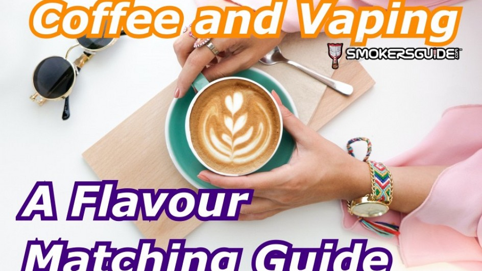 Coffee and Vaping: A Flavour matching guide