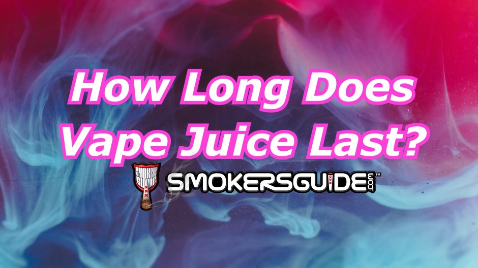 How long does vape juice last?
