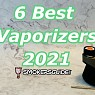 The 6 Best Vaporizers in 2021