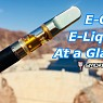 Your E-Cig and You: Liquids at a Glance