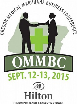 Oregon Medical Marijuana Business Conference OMMBC 2015